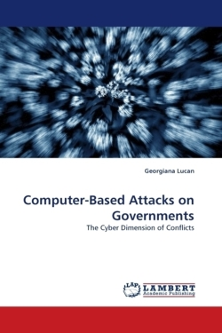 Computer-Based Attacks on Governments - Lucan, Georgiana