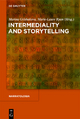 Intermediality and Storytelling - Marina Grishakova; Marie-Laure Ryan