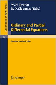 Ordinary and Partial Differential Equations: Proceedings of the Sixth Conference Held at Dundee, Scotland, March 31 - April 4, 1980 - W.N. Everitt (Editor), B.D. Sleeman (Editor)