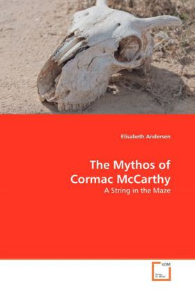 The Mythos of Cormac McCarthy - A String in the Maze
