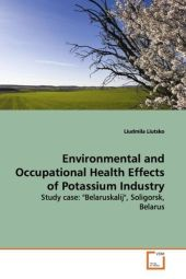 Environmental and Occupational Health Effects of  Potassium Industry - Liudmila Liutsko