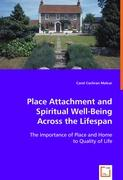 Place Attachment and Spiritual Well-Being Across the Lifespan