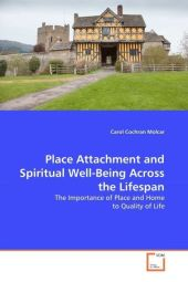 Place Attachment and Spiritual Well-Being Across the Lifespan - Carol Cochran Molcar