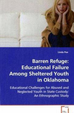 Barren Refuge: Educational Failure Among ShelteredYouth in Oklahoma - Poe, Linda