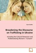 Broadening the Discourse on Trafficking in Ukraine