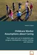 Childcare Worker Assumptions about Caring