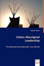 Urban Aboriginal Leadership - Michael Lickers