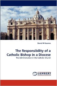 The Responsibility Of A Catholic Bishop In A Diocese