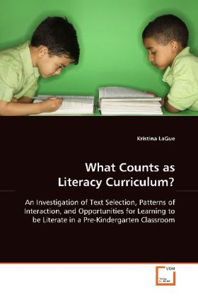 What Counts as Literacy Curriculum? - An Investigation of Text Selection, Patterns of Interaction, and Opportunities for Learning to be  Literate in a Pre-Kindergarten Classroom