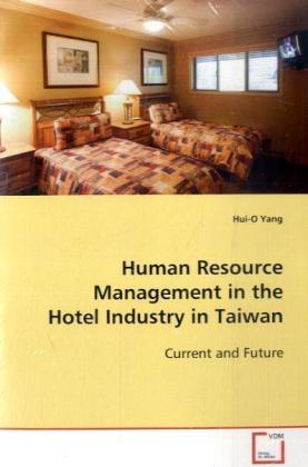 Human Resource Management in the Hotel Industry in  Taiwan - Current and Future