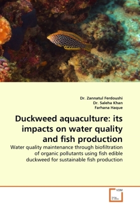 Duckweed aquaculture: its impacts on water quality and fish production - Water quality maintenance through biofiltration of organic pollutants using fish edible duckweed for sustainable fish production