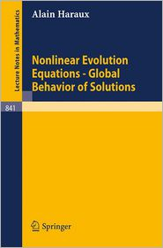 Nonlinear Evolution Equations - Global Behavior of Solutions - Alain Haraux