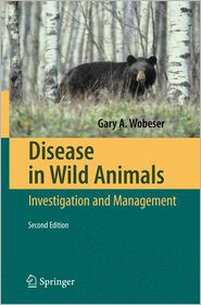 Disease in Wild Animals: Investigation and Management - Gary A. Wobeser