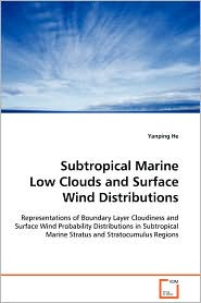 Subtropical Marine Low Clouds And Surface Wind Distributions - Yanping He