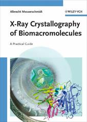 X-Ray Crystallography of Biomacromolecules: A Practical Guide - Messerschmidt, Albrecht