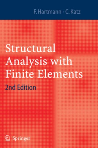 Structural Analysis with Finite Elements ( 2nd Edition ) - Friedel Hartmann , Casimir Katz