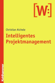 Intelligentes Projektmanagement - Christian Aichele