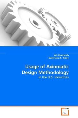 Usage of Axiomatic Design Methodology - Alavizadeh Ali