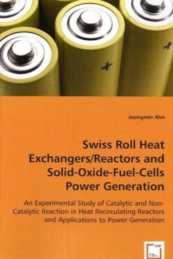 Swiss Roll Heat Exchangers/Reactors and Solid-Oxide-Fuel-Cells Power Generation - Ahn, Jeongmin
