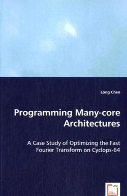 Programming Many-core Architectures - Chen, Long