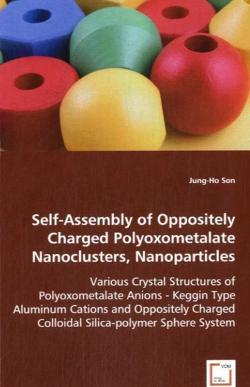 Self-Assembly of Oppositely Charged Polyoxometalate Nanoclusters, Nanoparticles - Son, Jung-Ho
