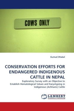 CONSERVATION EFFORTS FOR ENDANGERED INDIGENOUS CATTLE IN NEPAL - Dhakal, Kumud