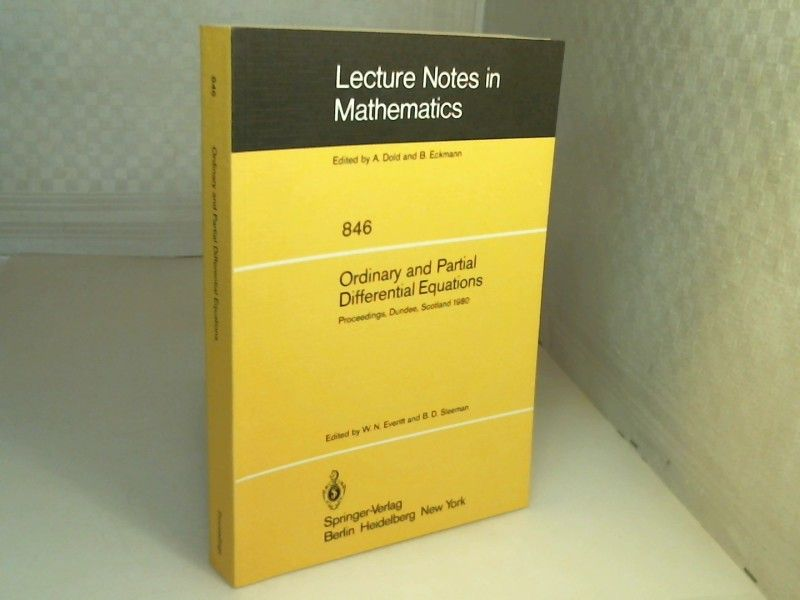Ordinary and Partial Differential Equations. Proceedings of the Sixth Conference Held at Dundee, Scotland, March 31 - April 4, 1980. (= Lecture Notes in Mathematics, Volume 846). - Everitt, W.N. and B.D. Sleeman (Editors).