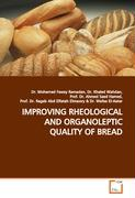 IMPROVING RHEOLOGICAL AND ORGANOLEPTIC QUALITY OF BREAD - Fawzy, Dr. Mohamed