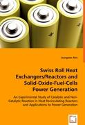 Swiss Roll Heat Exchangers/Reactors and Solid-Oxide-Fuel-Cells Power Generation