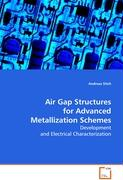 Air Gap Structures for Advanced Metallization Schemes