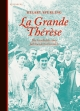 La Grande Thérèse - Hilary Spurling