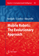 Mobile Robots: The Evolutionary Approach - Leandro dos Santos Coelho