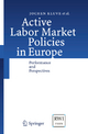 Active Labor Market Policies in Europe - Jochen Kluve; David Card; Michael Fertig; Marek Góra; Lena Jacobi; Peter Jensen; Reelika Leetmaa; Leonhard Nima; Eleonora Patacchini; Sandra Schaffner; Christoph M. Schmidt; Bas van der Klaauw; Andrea Weber